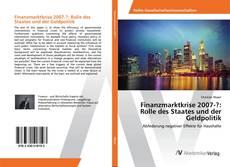 Bookcover of Finanzmarktkrise 2007-?: Rolle des Staates und der Geldpolitik
