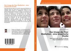 Bookcover of Das Image der Peer Mediation - eine empirische Studie