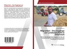 Couverture de Migranten - ihre Zugänge zur Landwirtschaft in Österreich