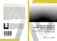 Capa do livro de Ron Muecks künstliche Körper und das Geheimnis ihres Innenlebens