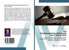 Bookcover of Die Fahrlässigkeitsproblematik des § 24a II StVG