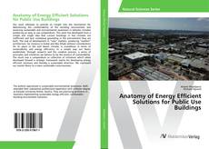 Anatomy of Energy Efficient Solutions for Public Use Buildings的封面