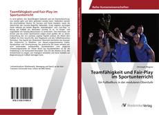 Copertina di Teamfähigkeit und Fair-Play im Sportunterricht
