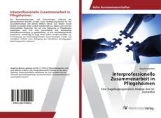 Buchcover von Interprofessionelle Zusammenarbeit in Pflegeheimen