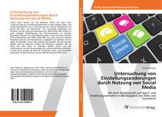 Buchcover von Untersuchung von Einstellungsänderungen durch Nutzung von Social Media