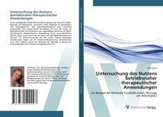 Couverture de Untersuchung des Nutzens betriebsnaher therapeutischer Anwendungen
