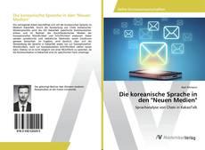 """Bookcover of Die koreanische Sprache in den """"Neuen Medien"""""""