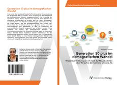 Bookcover of Generation 50 plus im demografischen Wandel