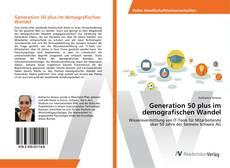 Обложка Generation 50 plus im demografischen Wandel