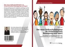Bookcover of Der neue Volksschullehrplan im Unterrichtsfach Bewegung und Sport