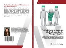 Bookcover of Freiheitsbeschränkende Maßnahmen in der Akutpsychiatrie