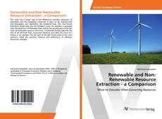 Bookcover of Renewable and Non-Renewable Resource Extraction - a Comparison