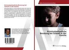 Couverture de Kriminalpolizeiliche Beratung bei Gewalt in der Familie