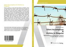 Bookcover of Silent Accomplices & Victims in Disguise