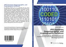 Bookcover of JPEG-basiertes Steganographie- und Kryptographie-Verfahren