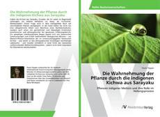 Buchcover von Die Wahrnehmung der Pflanze durch die indigenen Kichwa aus Sarayaku