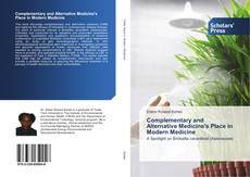 Portada del libro de Complementary and Alternative Medicine's Place in Modern Medicine