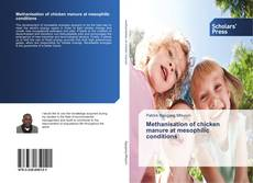 Bookcover of Methanisation of chicken manure at mesophilic conditions