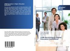 Bookcover of CRM Revolution in Higher Education Institutions