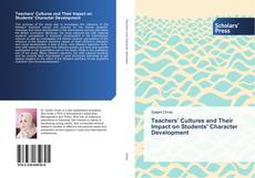 Bookcover of Teachers' Cultures and Their Impact on Students' Character Development