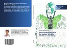 Bookcover of Membrane Permeation Controlled TDDS for Cardiovascular Drugs