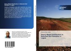 Bookcover of Heavy Metal Distribution in Selected Soil Samples in Lagos