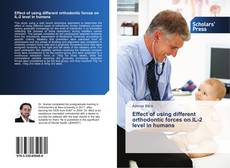 Bookcover of Effect of using different orthodontic forces on IL-2 level in humans
