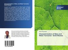 Bookcover of Characterization of Batu and Walia Tanneries` Solid Wastes