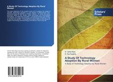 Bookcover of A Study Of Technology Adoption By Rural Women