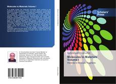 Bookcover of Molecules to Materials Volume I