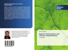 Bookcover of Stylistic Explorations and Literary Interpretations