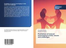 Bookcover of Prohibition of manual scavenging in India: issues and challenges
