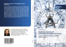 Bookcover of Algebraic aspects of compatible poisson structures