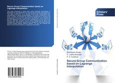 Bookcover of Secure Group Communication based on Lagrange Interpolation