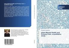Bookcover of Infant Mental Health and Primary Care: a qualitative study