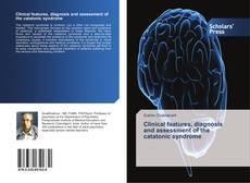 Capa do livro de Clinical features, diagnosis and assessment of the catatonic syndrome