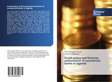 Bookcover of Credit policy and financial performance of commercial banks in Uganda