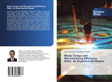 Обложка Music Tempo and Manufacturing Efficiency Ratio: An Experimental Resear