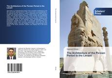 Bookcover of The Architecture of the Persian Period in the Levant
