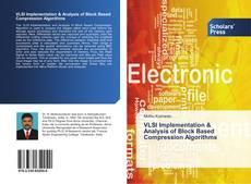 Bookcover of VLSI Implementation & Analysis of Block Based Compression Algorithms