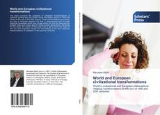 Bookcover of World and European civilizational transformations