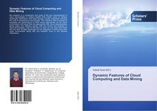 Bookcover of Dynamic Features of Cloud Computing and Data Mining