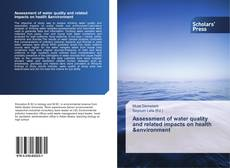Bookcover of Assessment of water quality and related impacts on health &environment