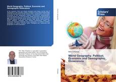 Bookcover of World Geography. Political, Economic and Demographic Dimensions