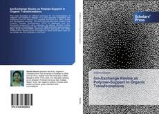 Bookcover of Ion-Exchange Resins as Polymer-Support in Organic Transformations