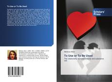 Bookcover of To Use or To Be Used