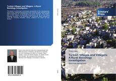 Bookcover of Turkish Villages and Villagers: A Rural Sociology Investigation