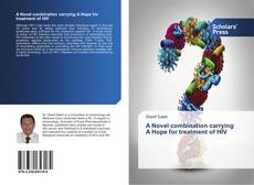 Bookcover of A Novel combination carrying A Hope for treatment of HIV