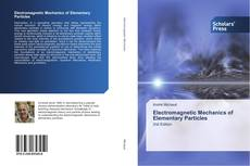 Bookcover of Electromagnetic Mechanics of Elementary Particles