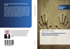 Bookcover of Terrorism And Islamophobia In Multi-Cultural Europe